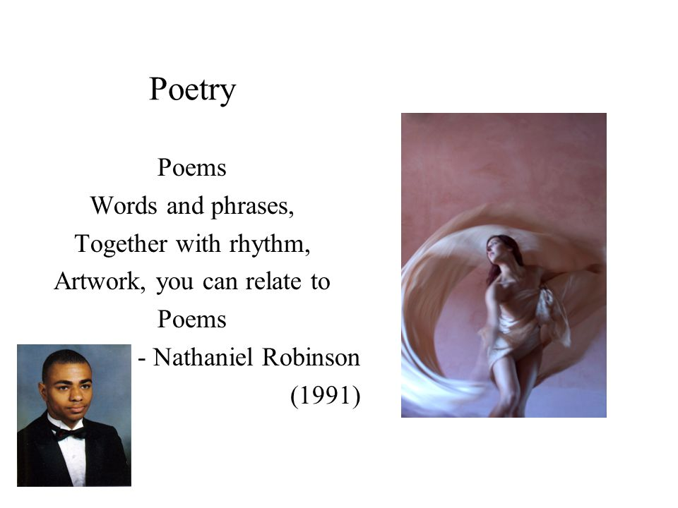 Poetry Poems Words and phrases, Together with rhythm, Artwork, you can relate to Poems - Nathaniel Robinson (1991)