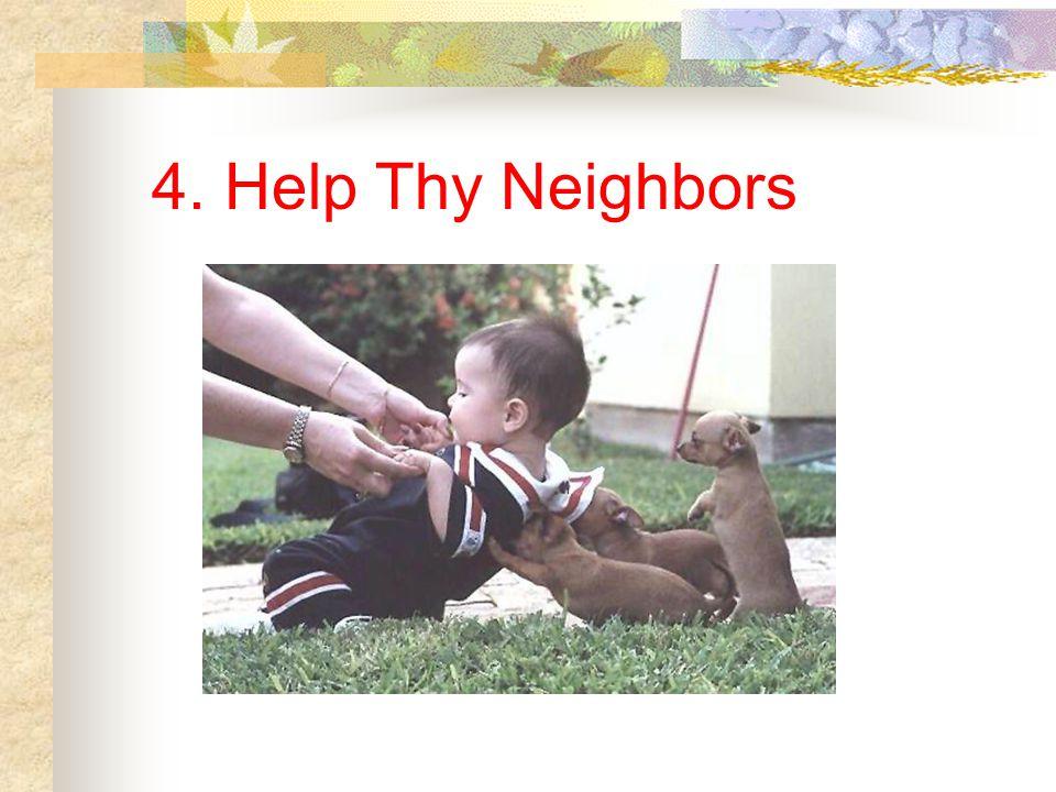 4. Help Thy Neighbors