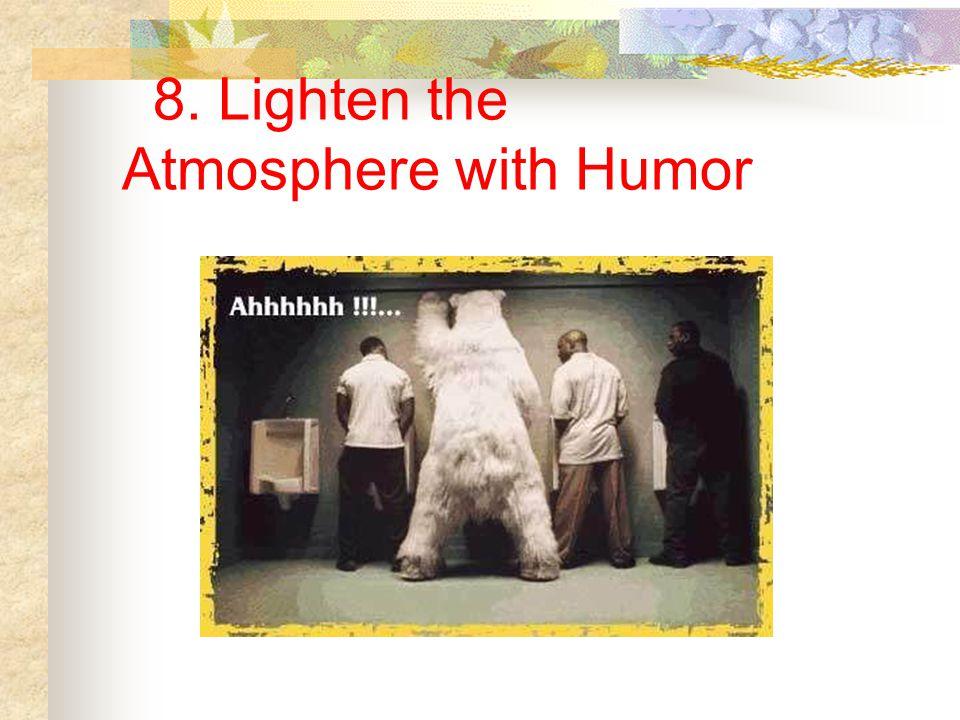 8. Lighten the Atmosphere with Humor