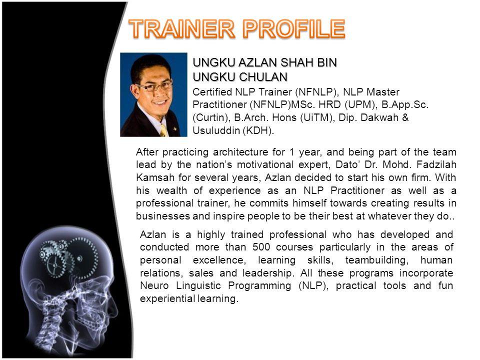 Certified NLP Trainer (NFNLP), NLP Master Practitioner (NFNLP)MSc.