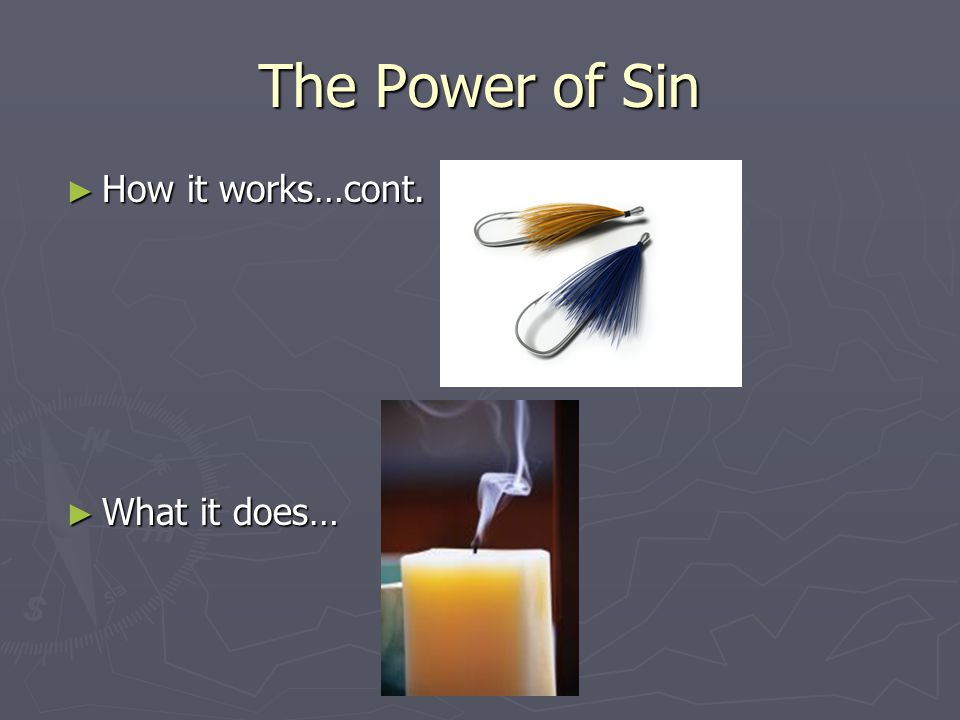 The Power of Sin ► How it works…cont. ► What it does…