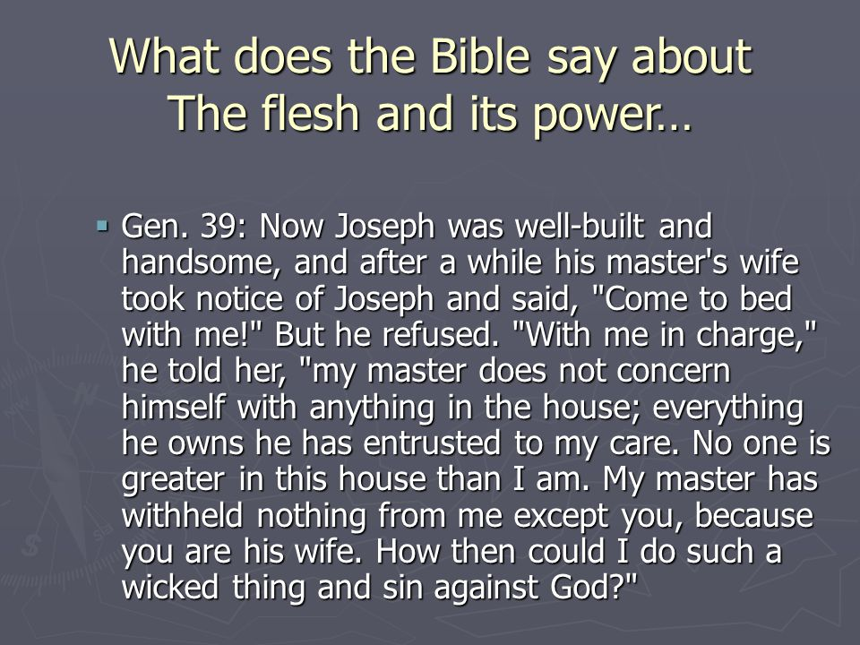 What does the Bible say about The flesh and its power…  Gen.