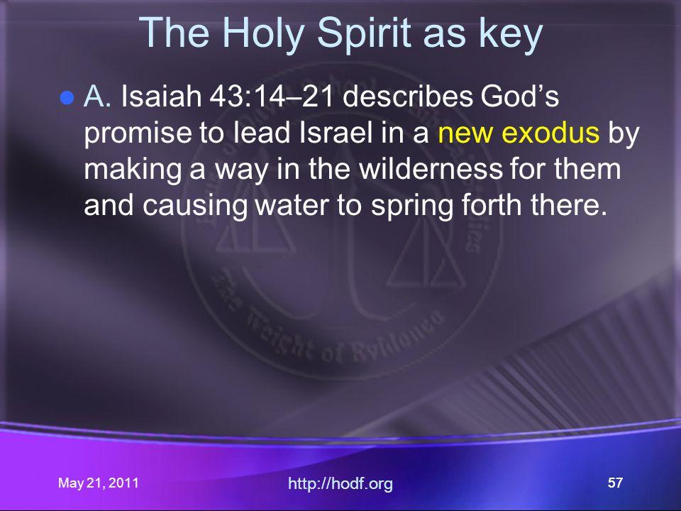 May 21, 2011 http://hodf.org 57 The Holy Spirit as key A.