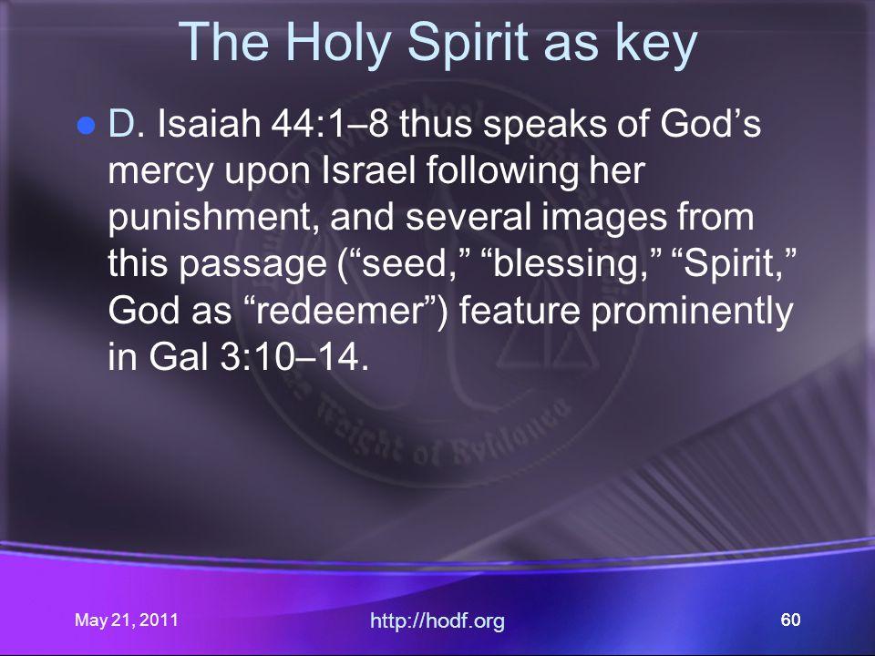 May 21, 2011 http://hodf.org 60 The Holy Spirit as key D.