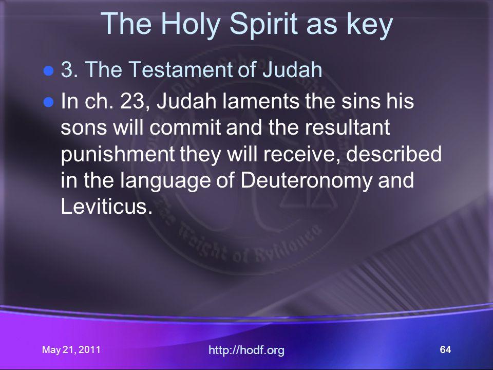 May 21, 2011 http://hodf.org 64 The Holy Spirit as key 3.