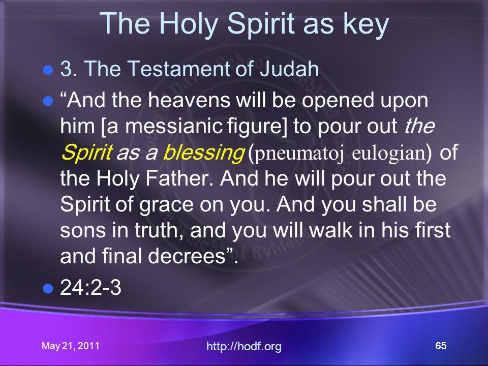 May 21, 2011 http://hodf.org 65 The Holy Spirit as key 3.