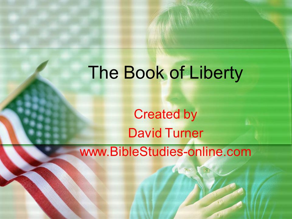I.The Bible is our declaration and constitution for liberty.