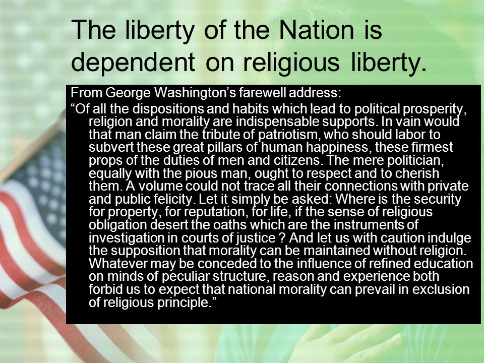 The liberty of the Nation is dependent on religious liberty.
