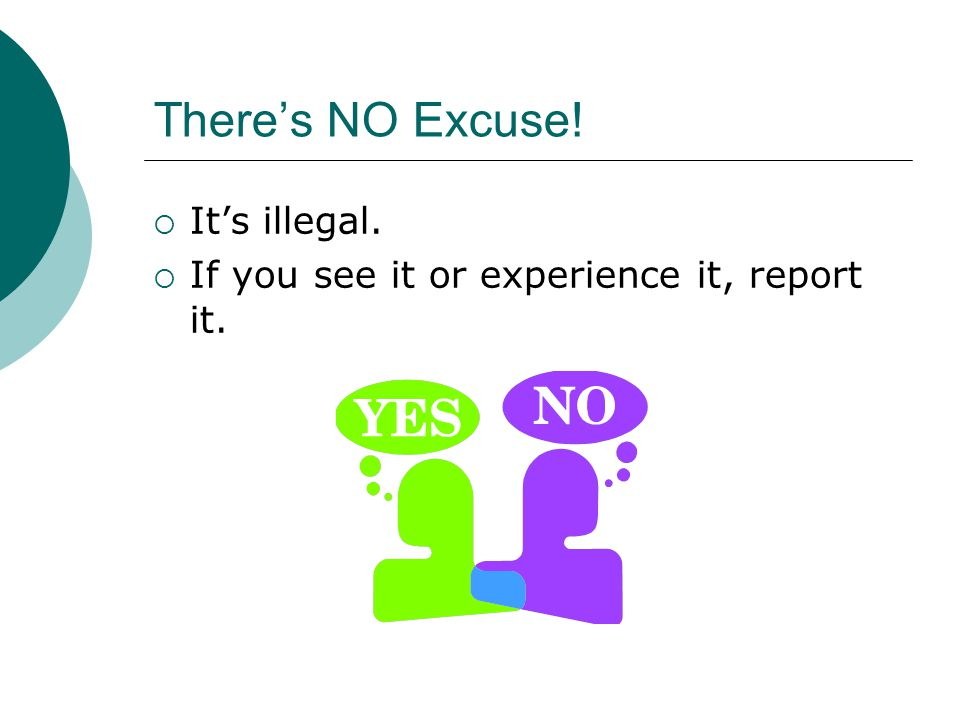 There's NO Excuse!  It's illegal.  If you see it or experience it, report it.