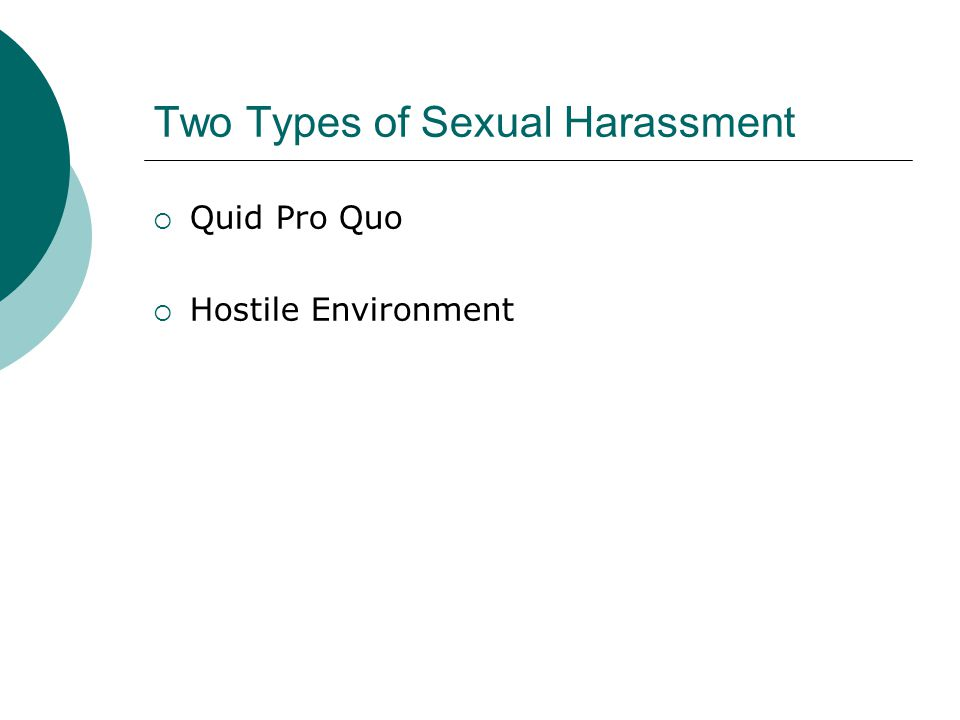 Two Types of Sexual Harassment  Quid Pro Quo  Hostile Environment