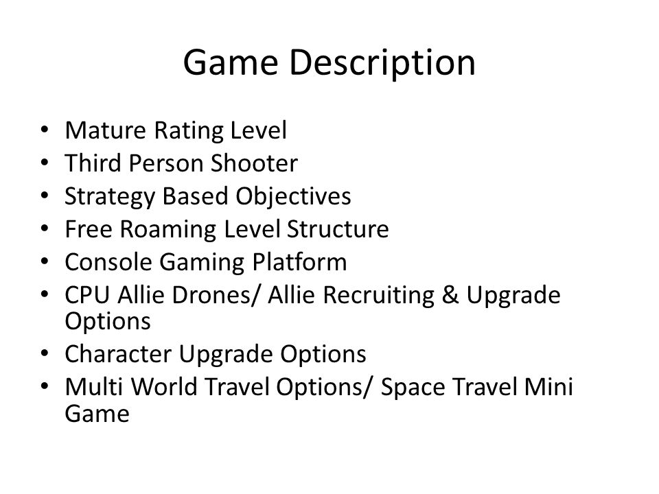 Game Description Mature Rating Level Third Person Shooter Strategy Based Objectives Free Roaming Level Structure Console Gaming Platform CPU Allie Dro