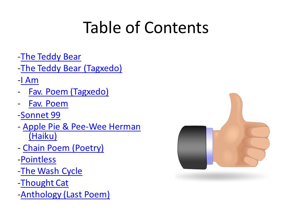 Table of Contents -The Teddy BearThe Teddy Bear -The Teddy Bear (Tagxedo)The Teddy Bear (Tagxedo) -I AmI Am -Fav.