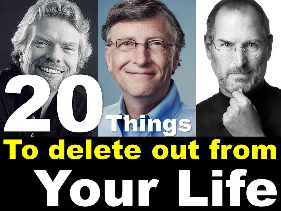 To delete out from Your Life 20 Things