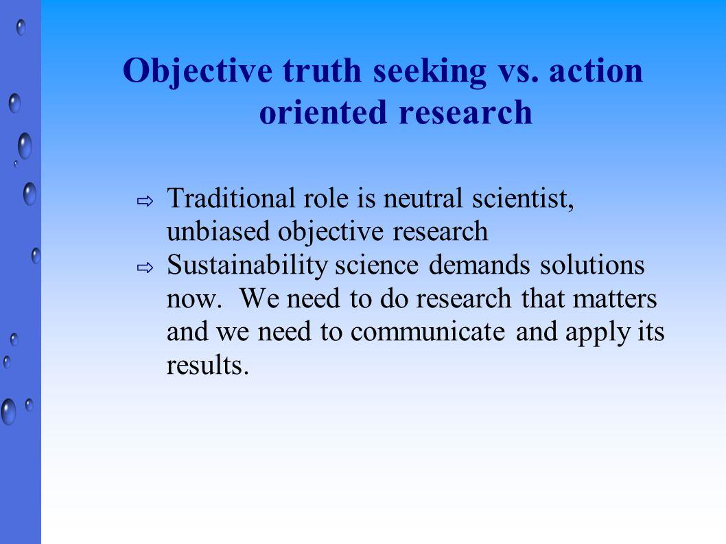 Objective truth seeking vs.