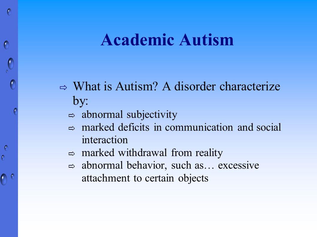Academic Autism ⇨ What is Autism.