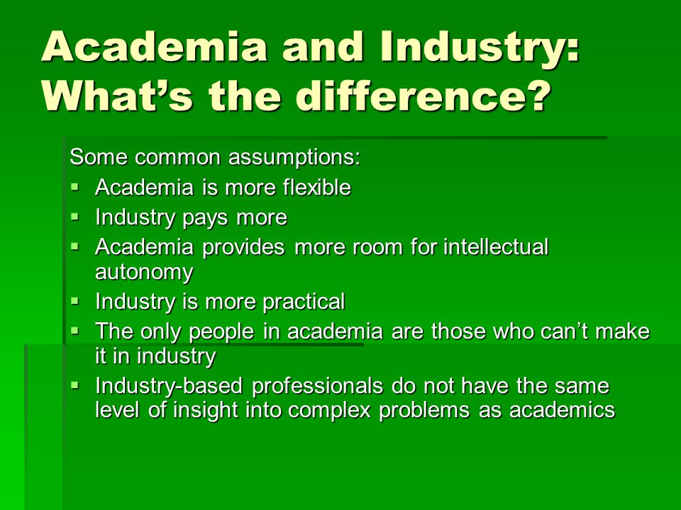 Academia and Industry: What's the difference.