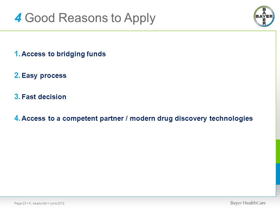 4 Good Reasons to Apply 1. Access to bridging funds 2.