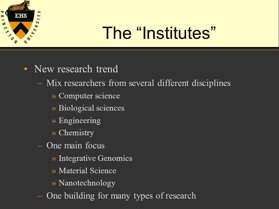 "The ""Institutes"" New research trend –Mix researchers from several different disciplines »Computer science »Biological sciences »Engineering »Chemistry"