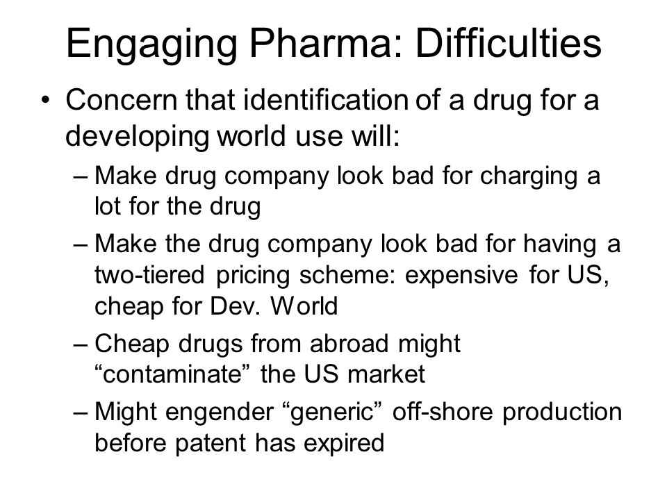 Engaging Pharma: Difficulties Academic researchers using Pharma drugs/compounds –Might find a liability/toxicity not described for a compound –Results