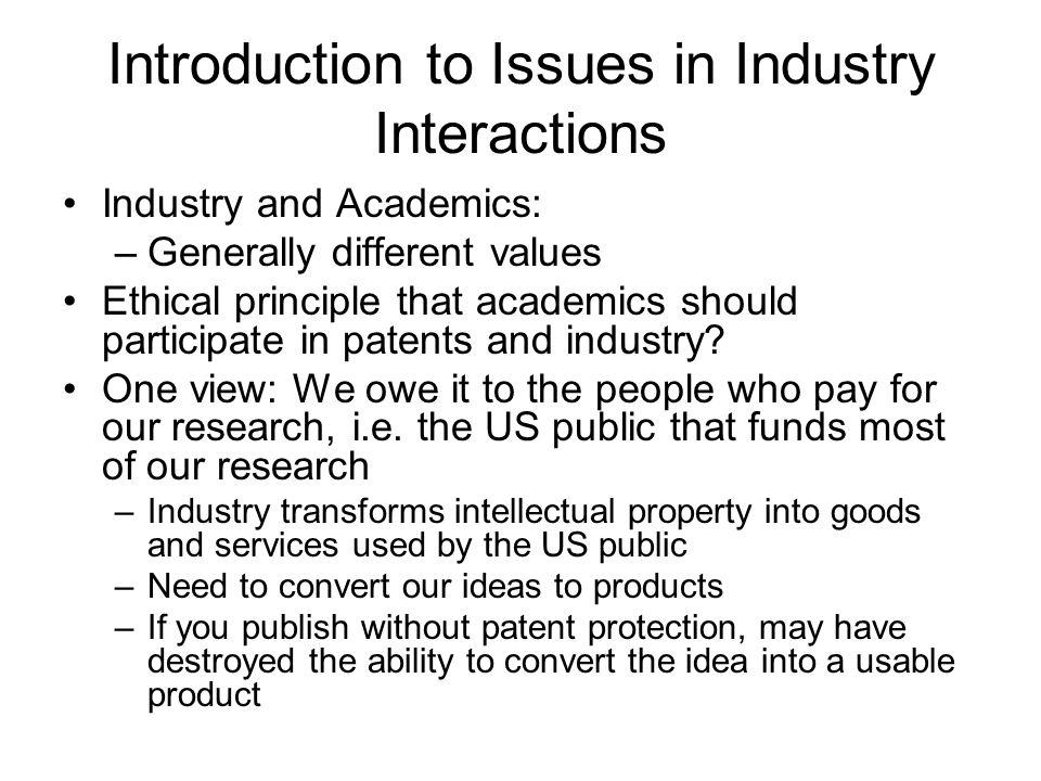 Overview of Lecture Could be retitled: The Good, the Bad, and the Ugly Intro to Issues in Industry Interactions Case Histories –My own case: Help phar