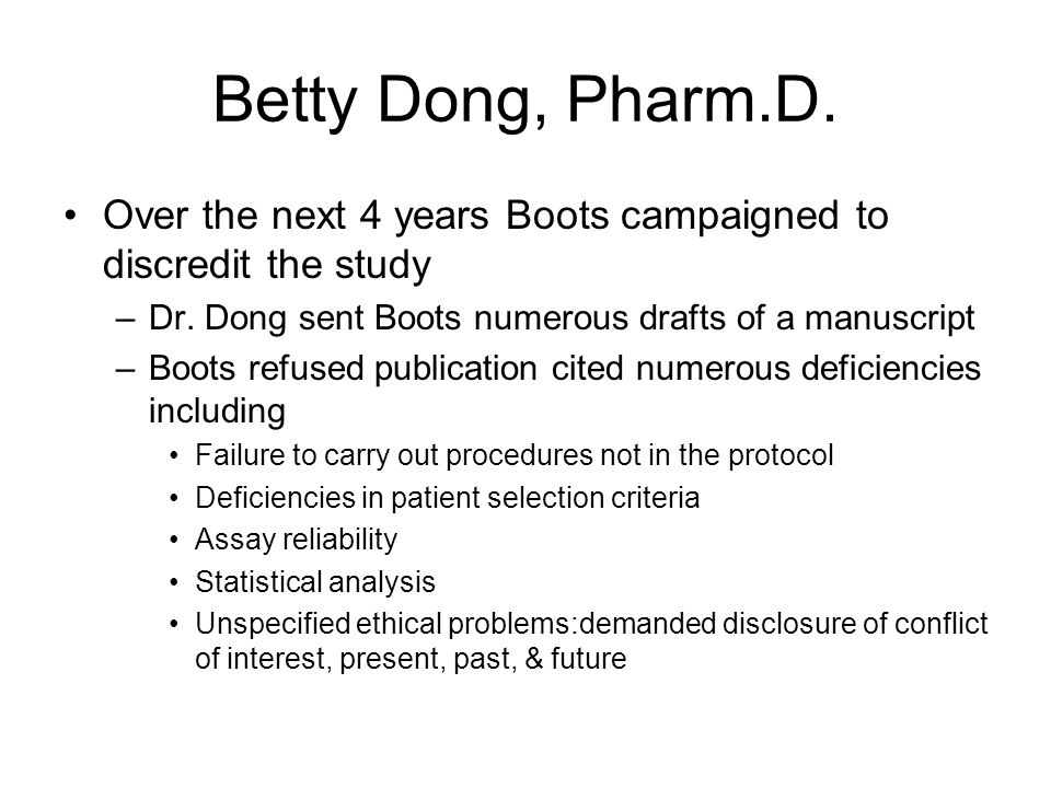 Betty Dong, Pharm.D. Dr. Dong conducted a randomized cross-over trial (patients took one for a while, then another, etc) of 4 preparations of syntheti
