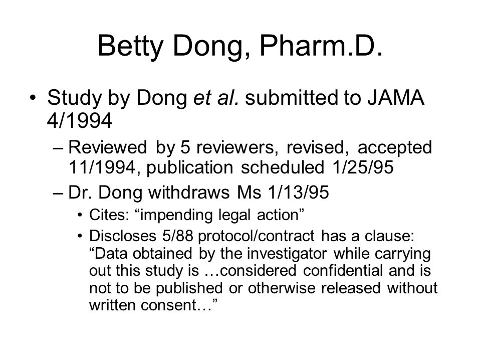 Betty Dong, Pharm.D. Over the next 4 years Boots campaigned to discredit the study –Boots sent letters of complaint to UCSF officials Two UCSF investi