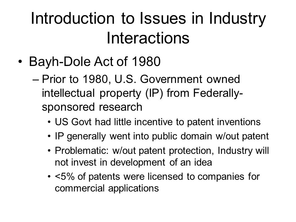 Introduction to Issues in Industry Interactions Who owns federally-funded research (intellectual property) performed at UW d)The University of Washington