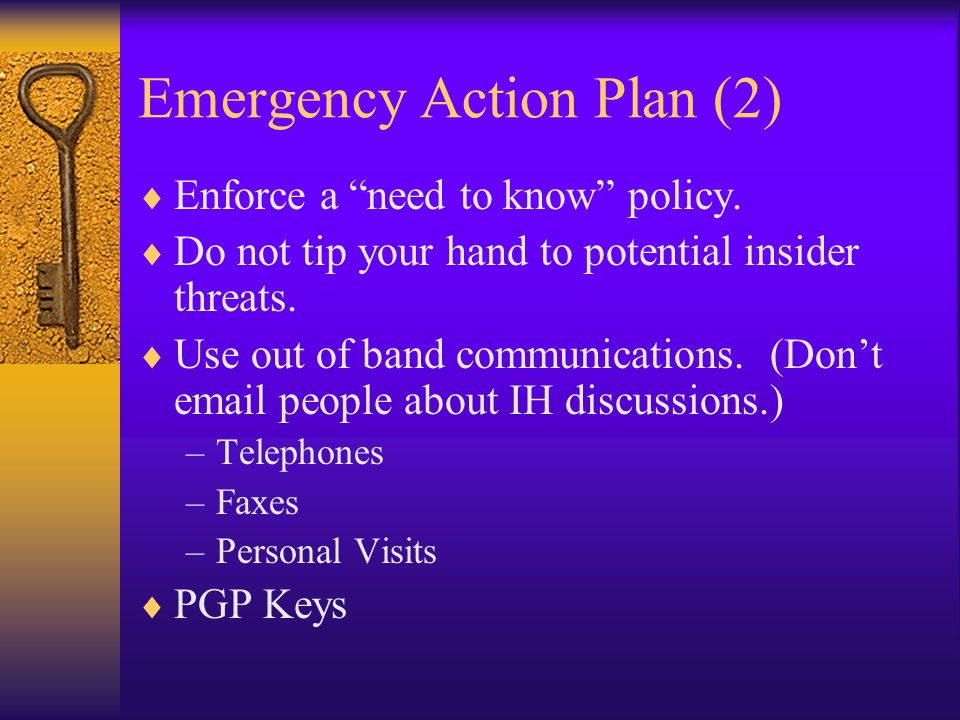 Emergency Action Plan (2)  Enforce a need to know policy.