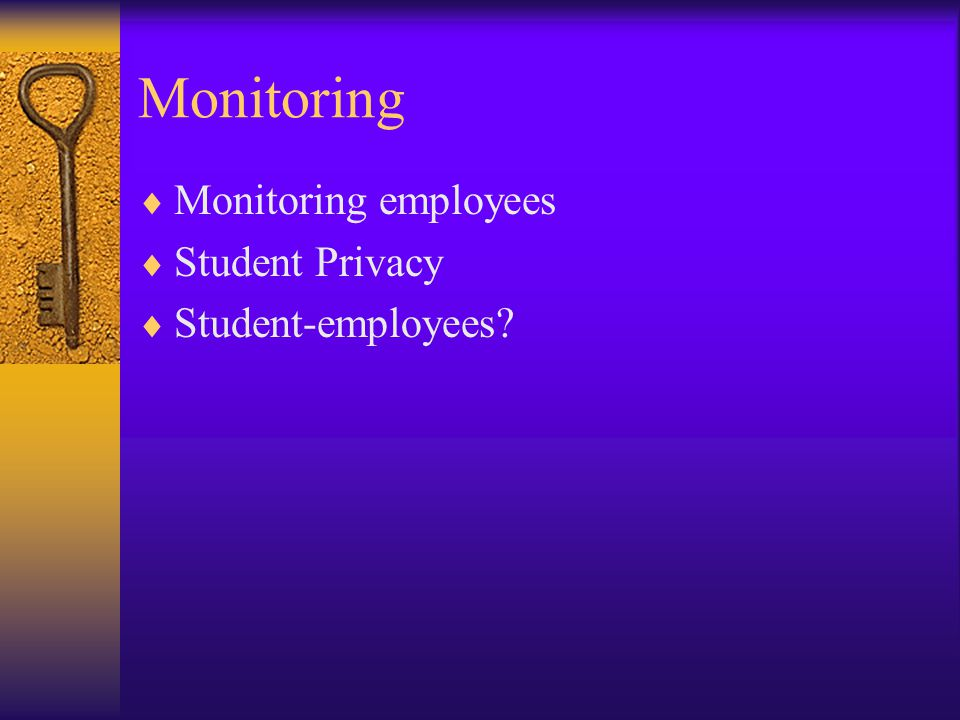 Monitoring  Monitoring employees  Student Privacy  Student-employees