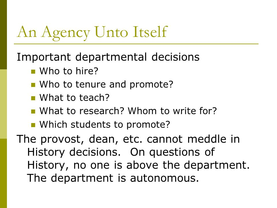 An Agency Unto Itself Important departmental decisions Who to hire.