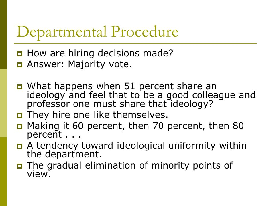 Departmental Procedure  How are hiring decisions made.
