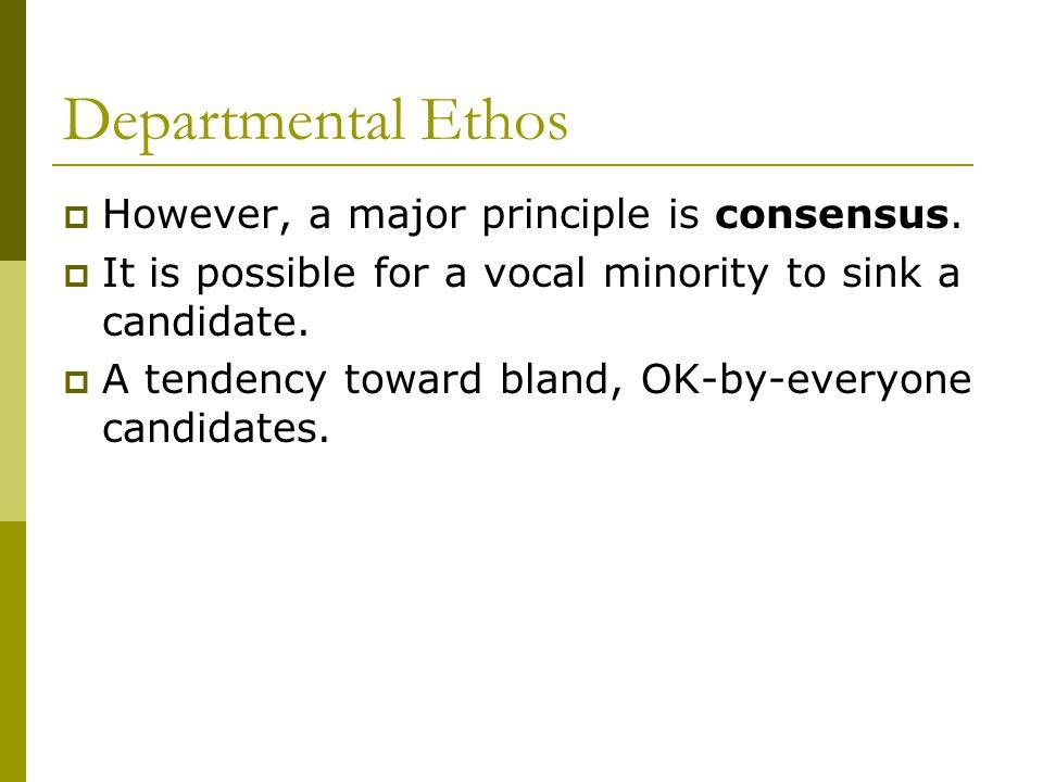 Departmental Ethos  However, a major principle is consensus.