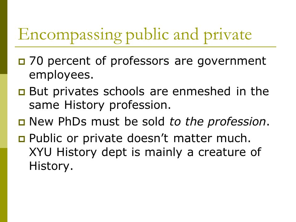 Encompassing public and private  70 percent of professors are government employees.