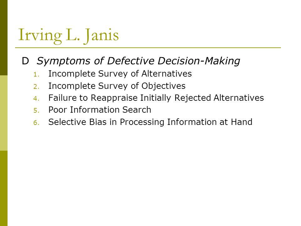 Irving L. Janis D Symptoms of Defective Decision-Making 1.