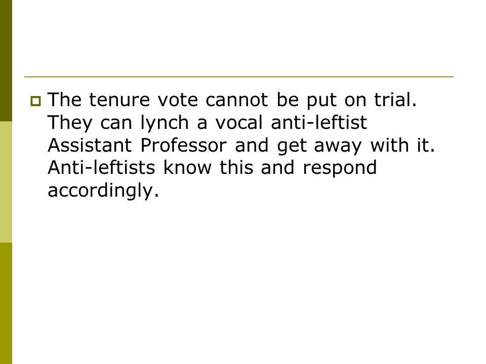  The tenure vote cannot be put on trial.