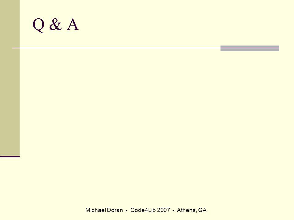 Michael Doran - Code4Lib 2007 - Athens, GA Q & A