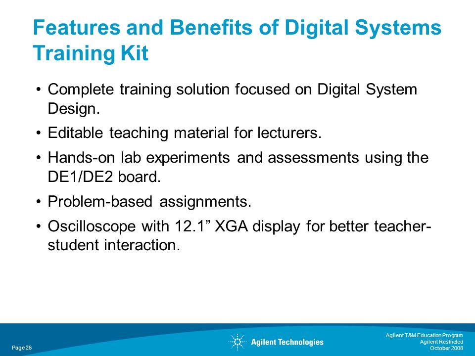 Agilent T&M Education Program Agilent Restricted October 2008 Complete training solution focused on Digital System Design.
