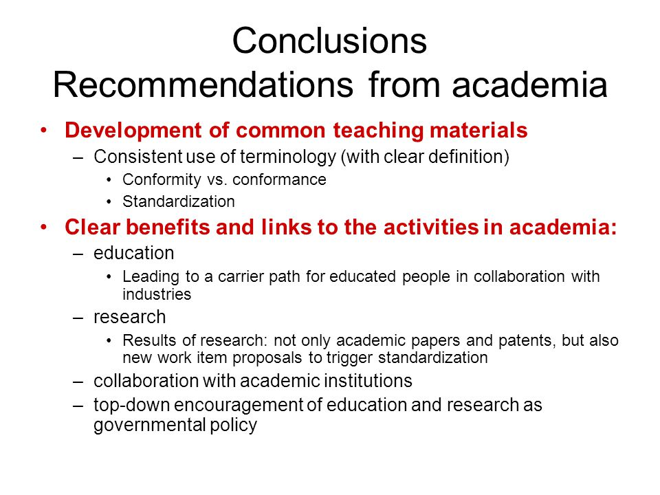 Conclusions Recommendations from academia Development of common teaching materials –Consistent use of terminology (with clear definition) Conformity v