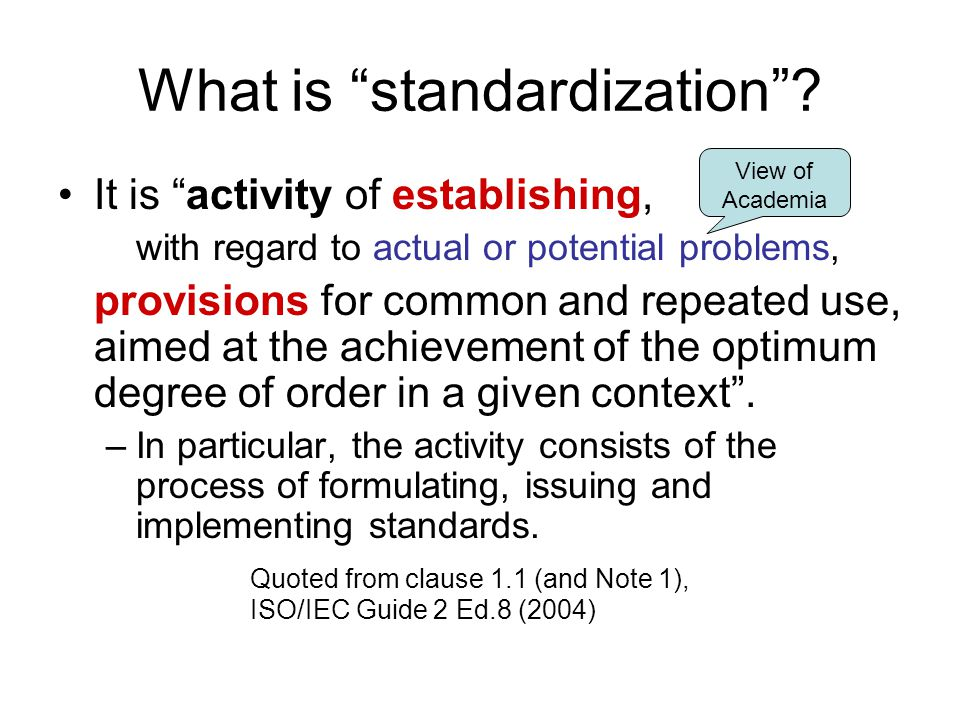 What is standardization .