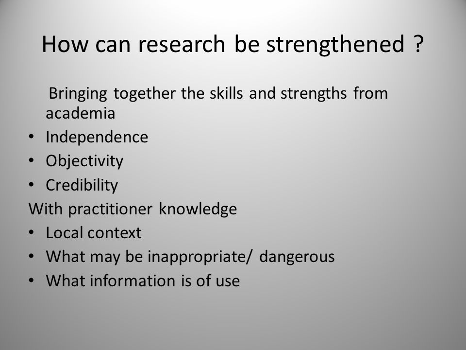 How can research be strengthened .