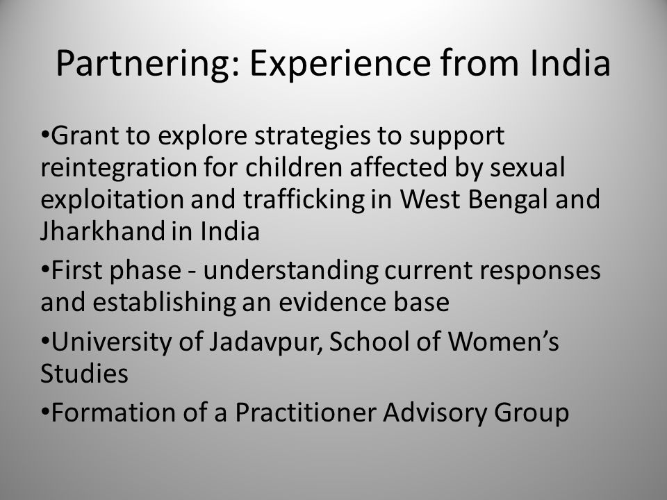 Partnering: Experience from India Grant to explore strategies to support reintegration for children affected by sexual exploitation and trafficking in