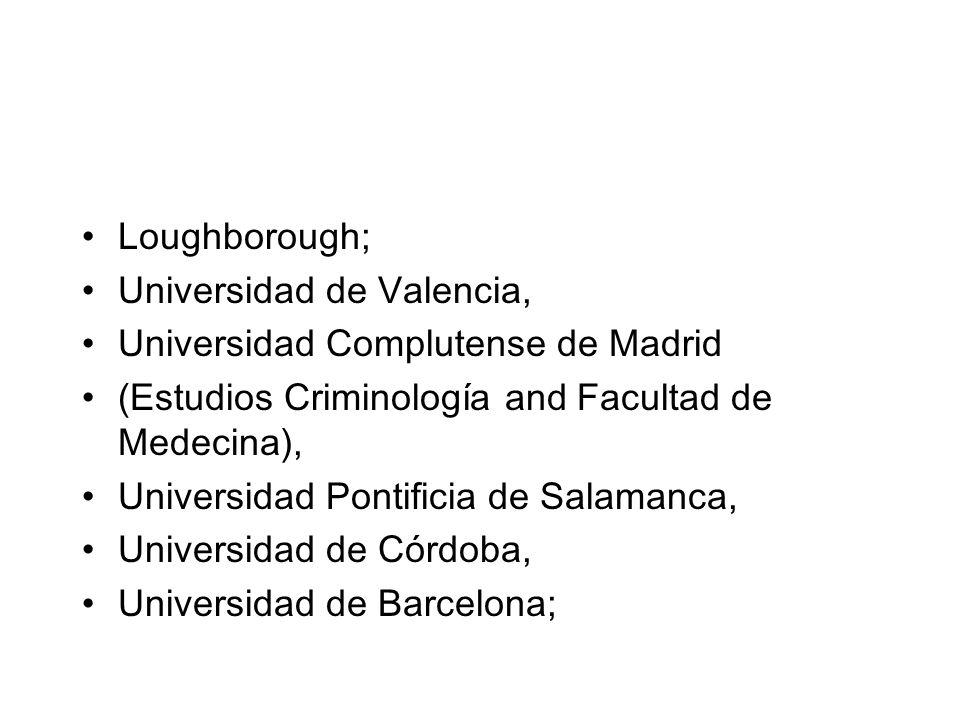 Loughborough; Universidad de Valencia, Universidad Complutense de Madrid (Estudios Criminología and Facultad de Medecina), Universidad Pontificia de Salamanca, Universidad de Córdoba, Universidad de Barcelona;
