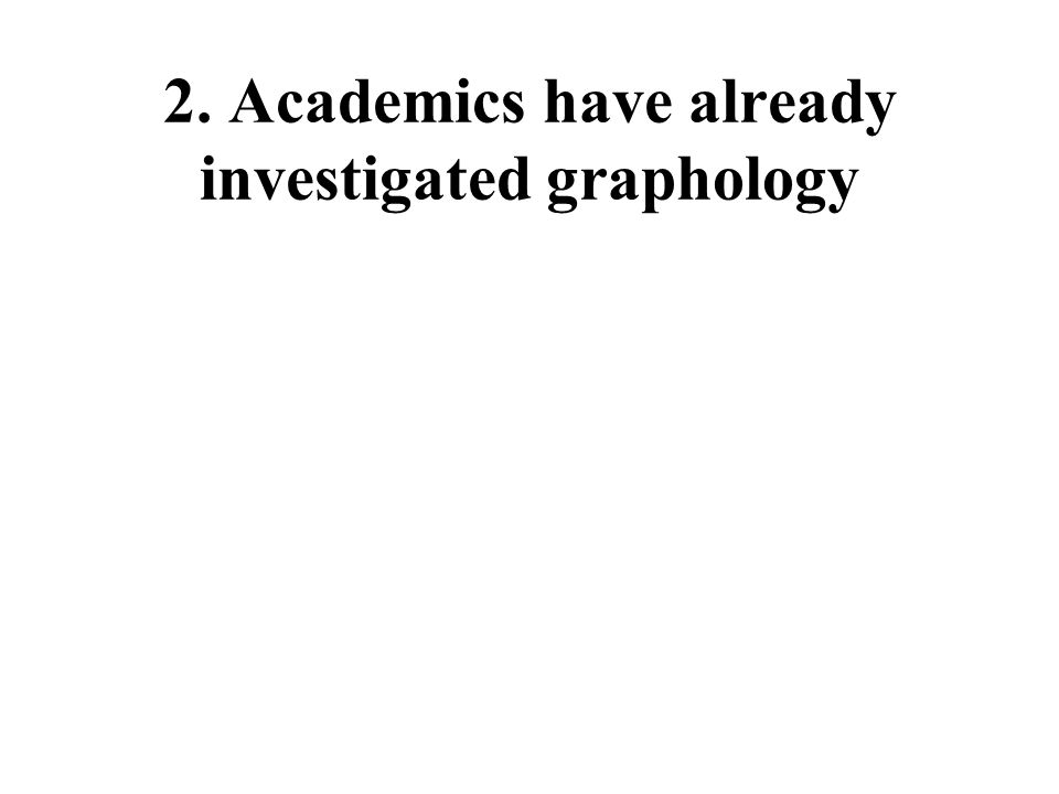 2. Academics have already investigated graphology