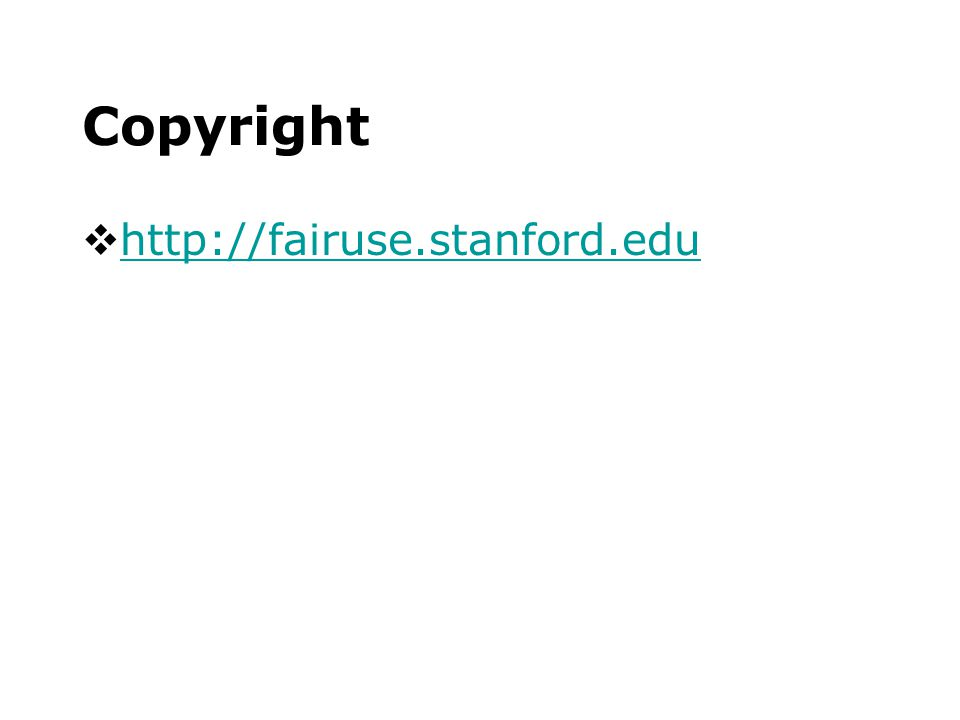 Copyright  http://fairuse.stanford.edu http://fairuse.stanford.edu