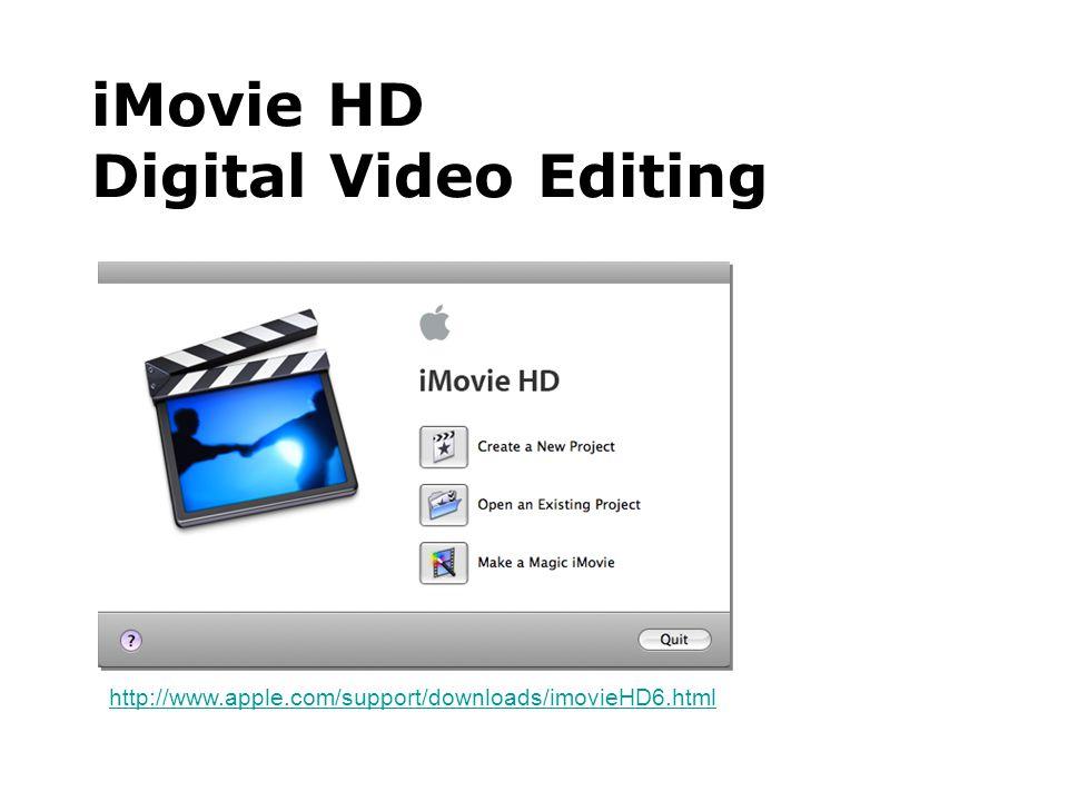iMovie HD Digital Video Editing http://www.apple.com/support/downloads/imovieHD6.html