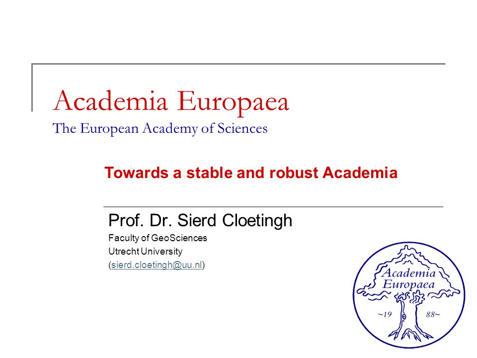 Academia Europaea The European Academy of Sciences Prof.