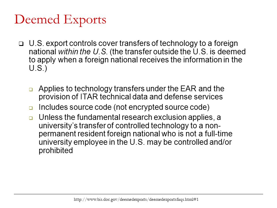 http://www.bis.doc.gov/deemedexports/deemedexportsfaqs.html#1  U.S. export controls cover transfers of technology to a foreign national within the U.
