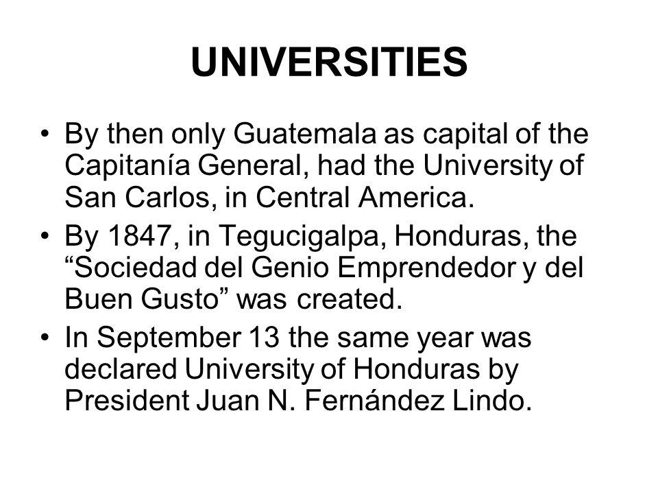 ACADEMY OF SICENCES In 1957 it was transformed in Universidad Nacional Autónoma de Honduras.