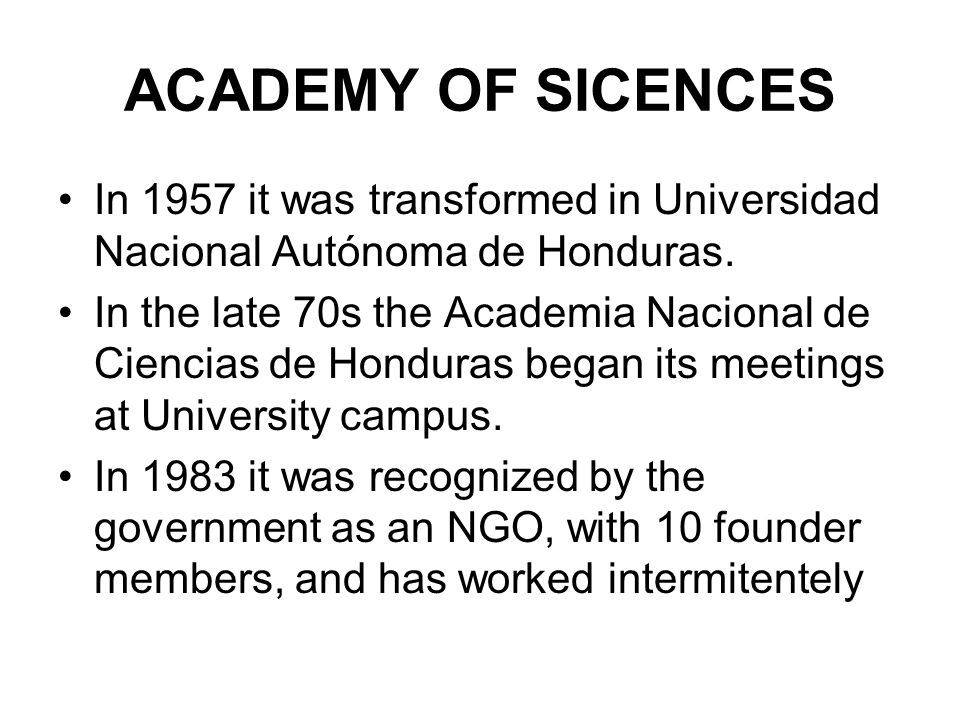 ACADEMY OF SCIENCES It was reactivated a few years ago after Dr.