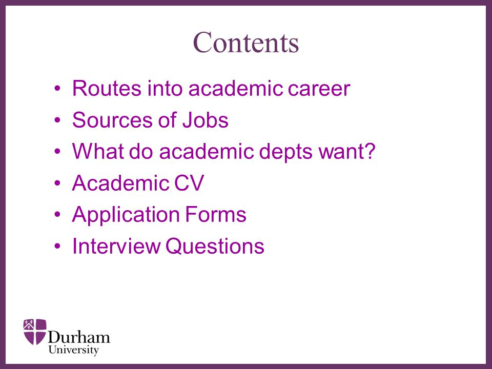 ∂ Contents Routes into academic career Sources of Jobs What do academic depts want.